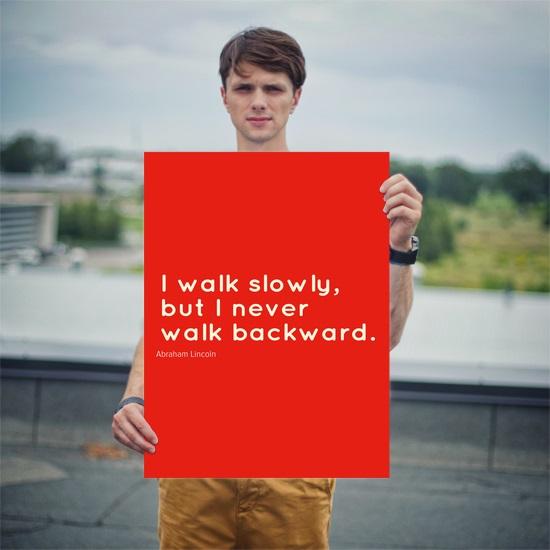 behappy.me_poster_i-walk-slowly-but-i-never-walk-backward