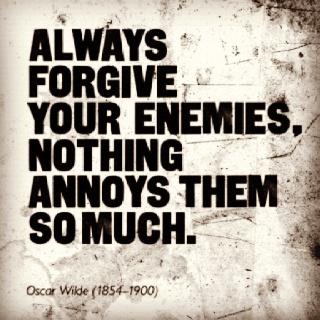 Always Forgive Your Enemies Oscar Wilde