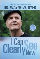 Dr Wayne Dyer I Can See Clearly Now