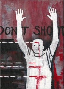 Hands Up Dont Shoot by Anna Asche