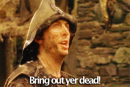 Image result for bring out yer dead