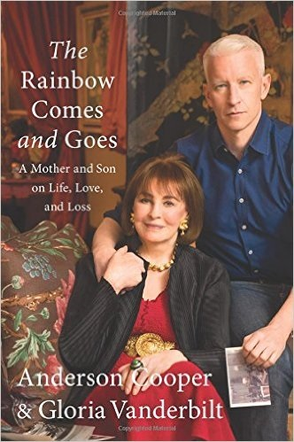 The Rainbow comes and goes - Anderson Cooper and Gloria Vanderbilt - cover